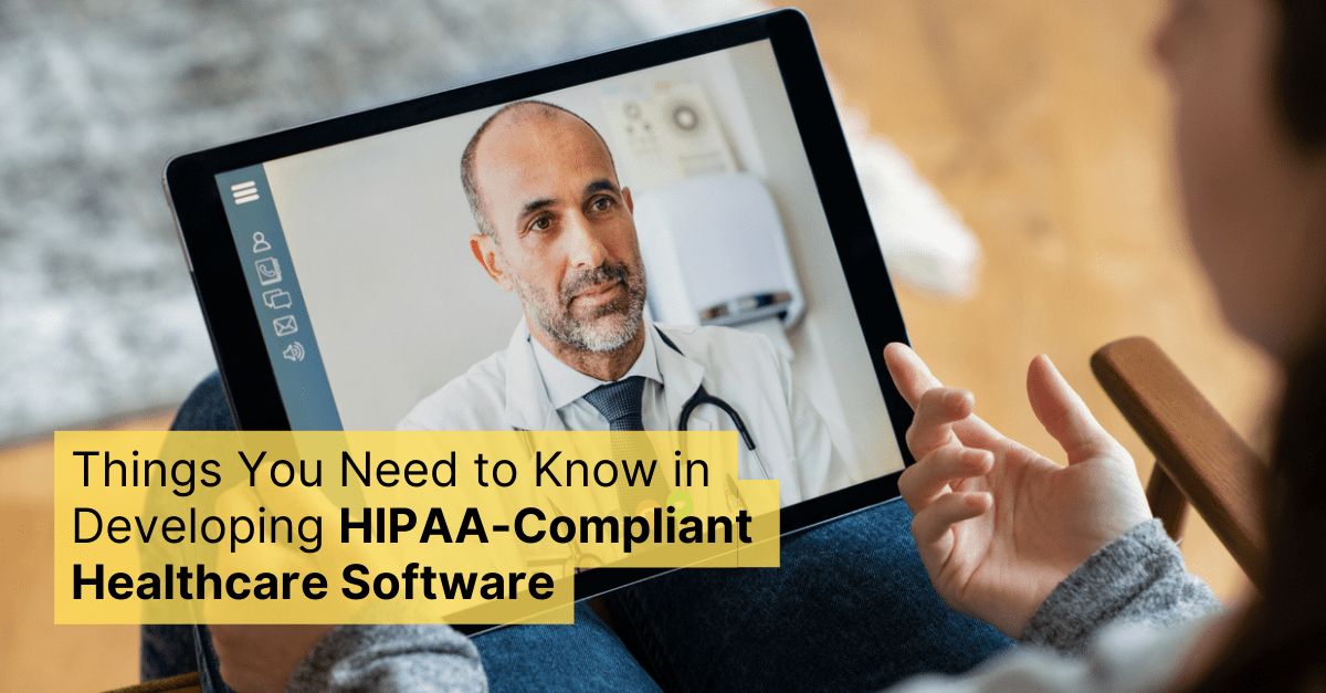 Things You Need to Know in Developing HIPAA-Compliant Healthcare Software 1