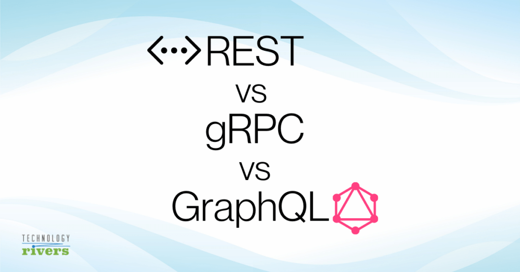 REST vs gRPC vs GraphQL