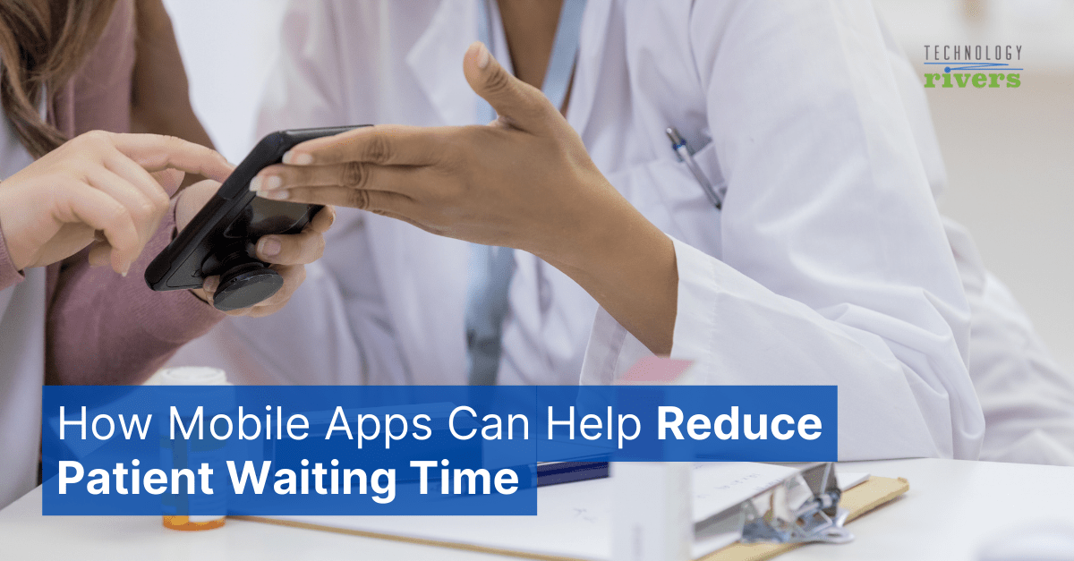 how-mobile-apps-reduce-patient-wait-time
