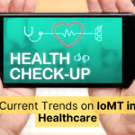 Current Trends on IoMT in Healthcare