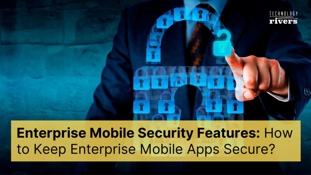 Man enable enterprise mobile app security