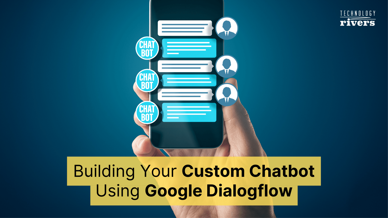 Building Your Custom Chatbot Using Google Dialogflow 1